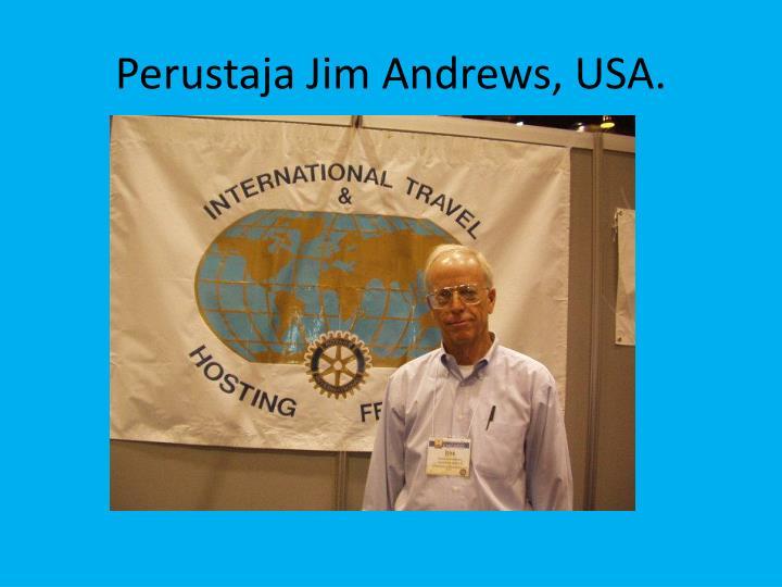 Perustaja Jim Andrews, USA.