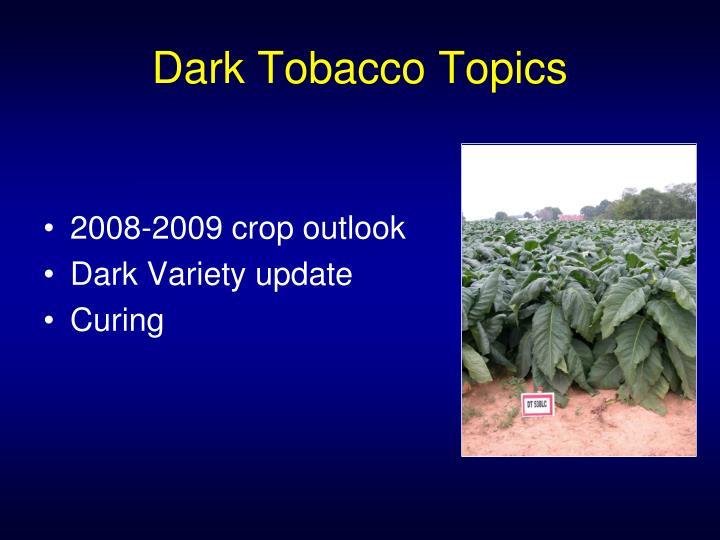 Dark Tobacco Topics