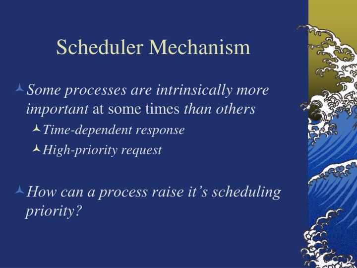 Scheduler Mechanism