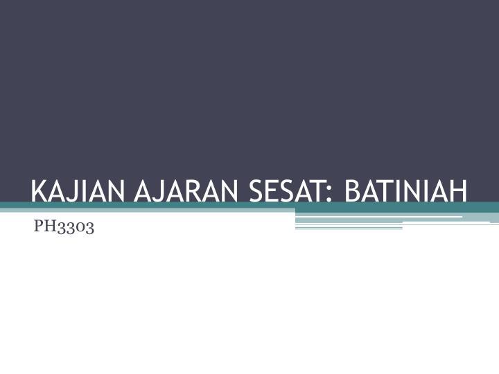 KAJIAN AJARAN SESAT: BATINIAH