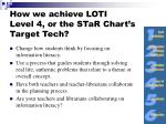 how we achieve loti level 4 or the star chart s target tech