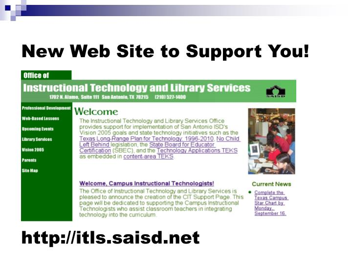 New Web Site to Support You!
