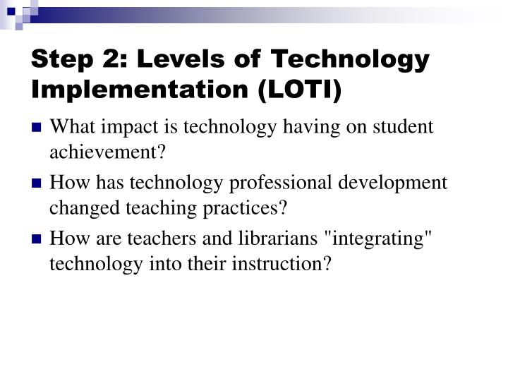Step 2: Levels of Technology Implementation (LOTI)