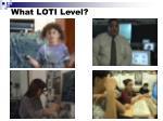 what loti level