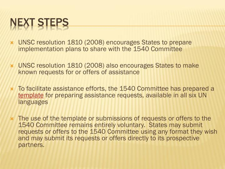 UNSC resolution 1810 (2008) encourages States to prepare implementation plans to share with the 1540 Committee