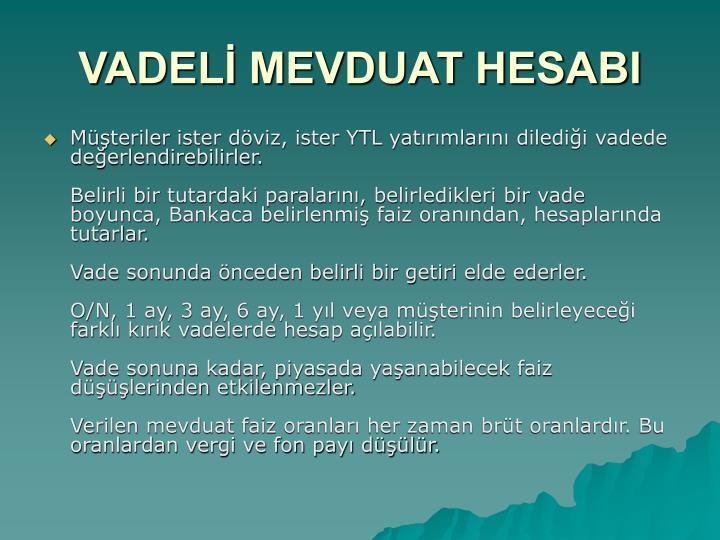 VADEL MEVDUAT HESABI