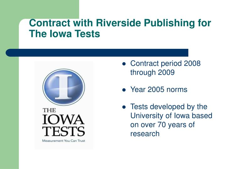 Contract with riverside publishing for the iowa tests