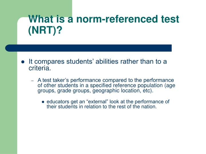 What is a norm-referenced test (NRT)?