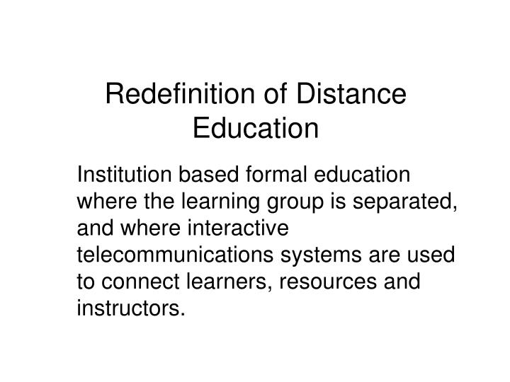 Redefinition of Distance Education