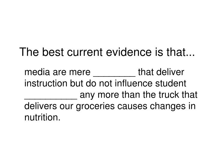 The best current evidence is that...