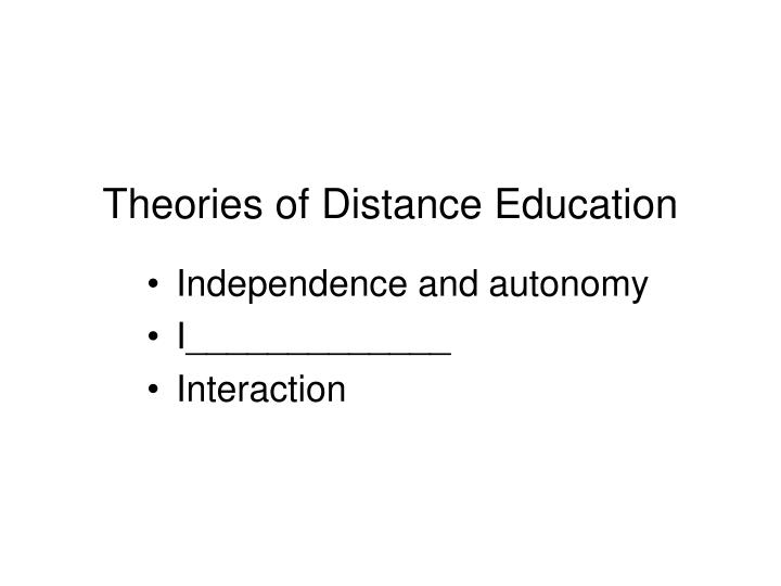 Theories of Distance Education