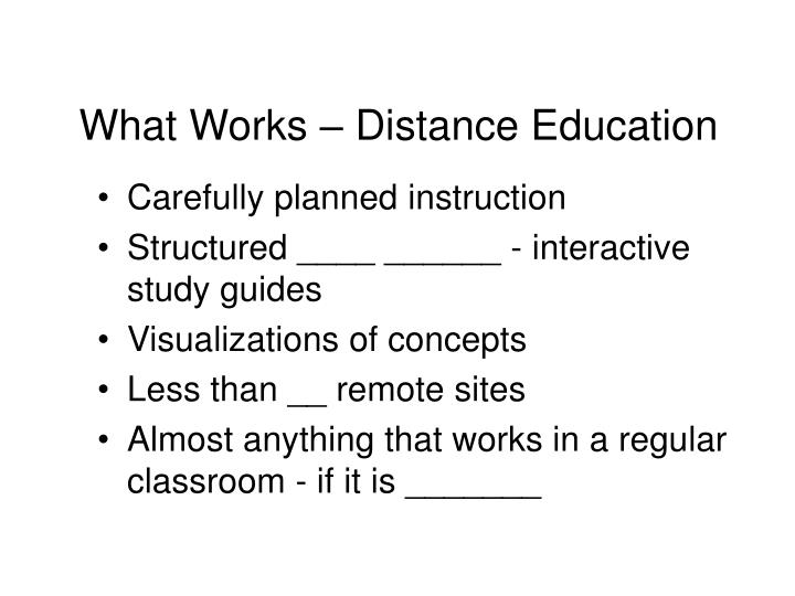 What Works – Distance Education