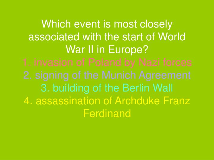 Which event is most closely associated with the start of World War II in Europe?