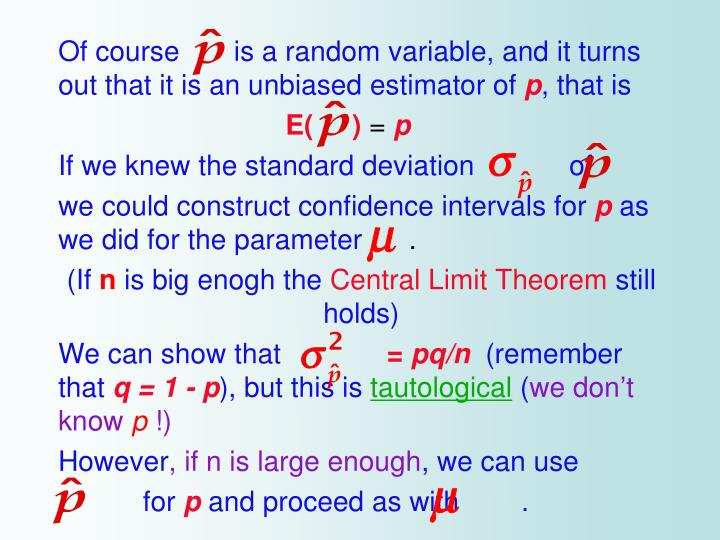 Of course       is a random variable, and it turns out that it is an unbiased estimator of