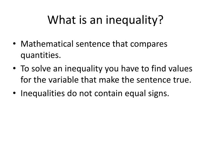 What is an inequality?