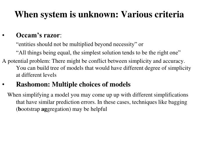 When system is unknown: Various criteria
