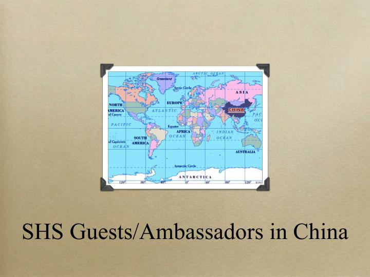 SHS Guests/Ambassadors in China