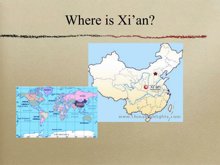 Where is Xi'an?
