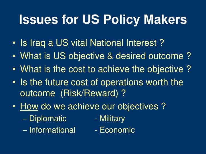Issues for US Policy Makers