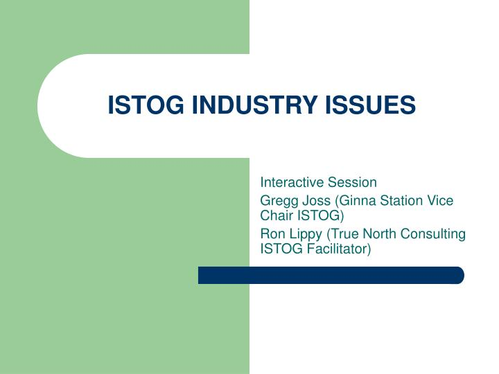 Istog industry issues