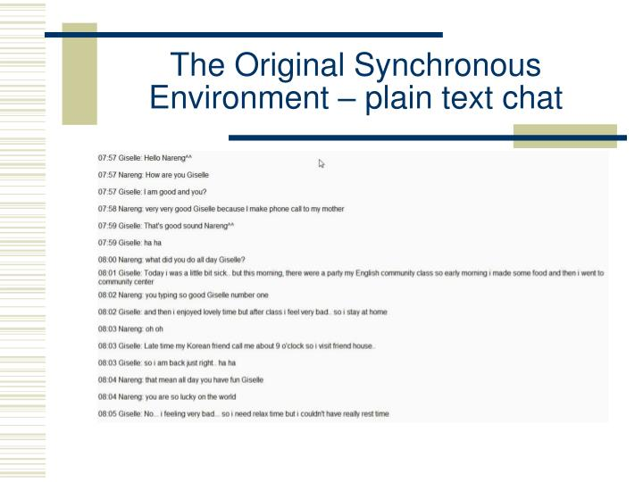 The Original Synchronous Environment – plain text chat