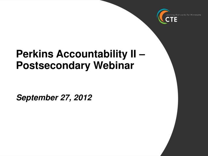 Perkins Accountability II – Postsecondary Webinar