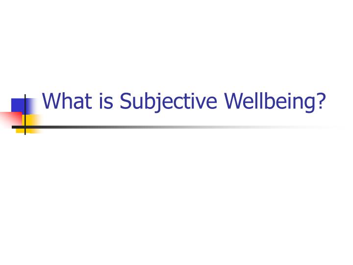 What is Subjective Wellbeing?