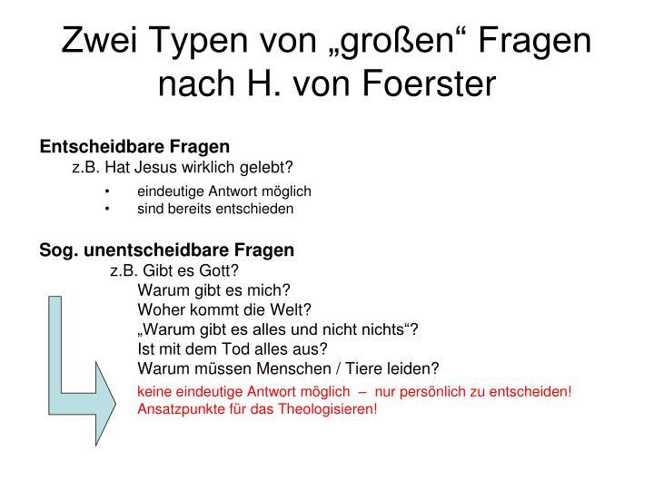 """Zwei Typen von """"großen"""" Fragen nach H. von Foerster"""