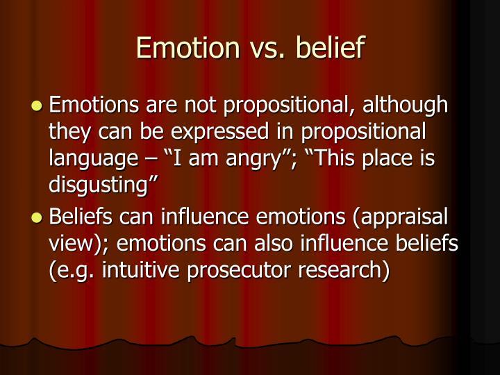 Emotion vs. belief
