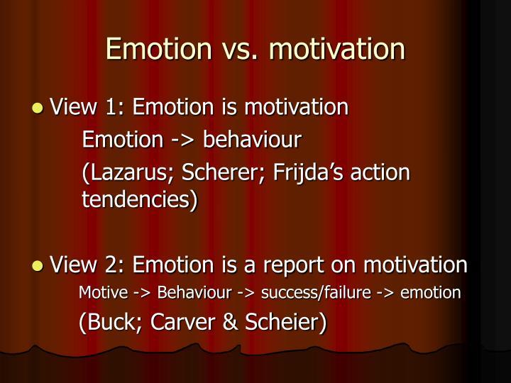 Emotion vs. motivation
