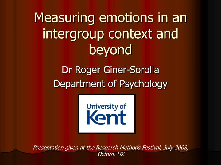 Measuring emotions in an intergroup context and beyond