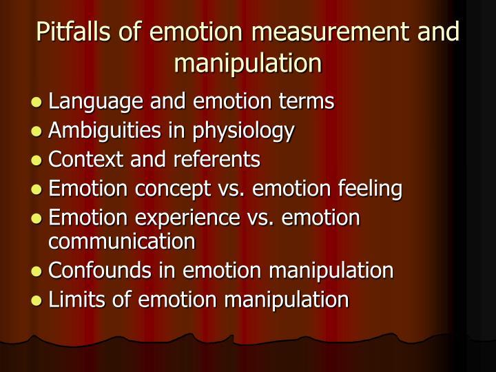 Pitfalls of emotion measurement and manipulation