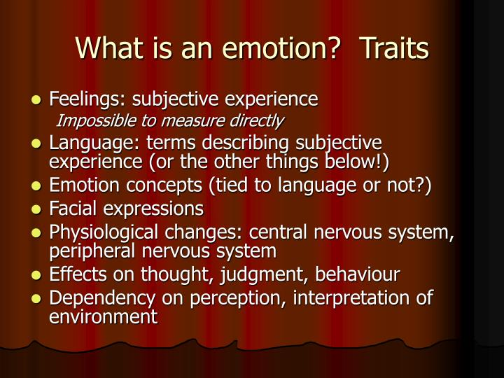 What is an emotion?  Traits