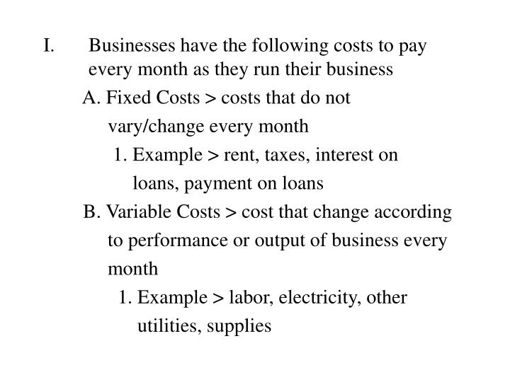 Businesses have the following costs to pay every month as they run their business