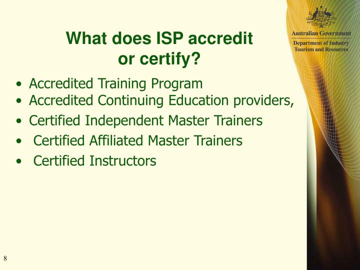 What does ISP accredit