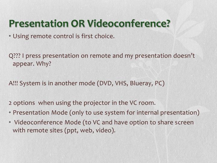 Presentation OR Videoconference?