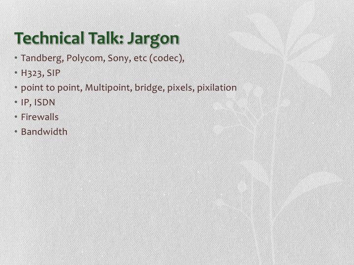 Technical Talk: Jargon