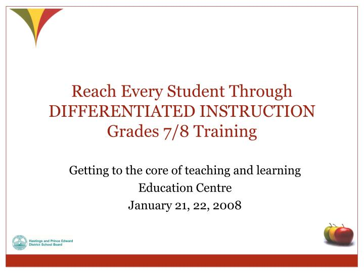 Reach Every Student Through DIFFERENTIATED INSTRUCTION