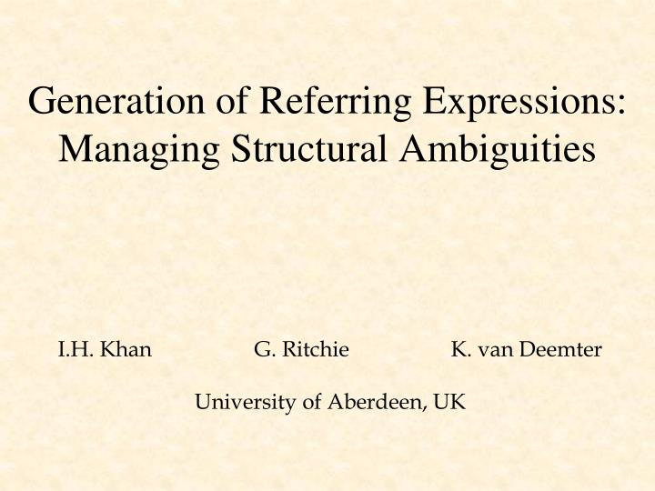 Generation of referring expressions managing structural ambiguities