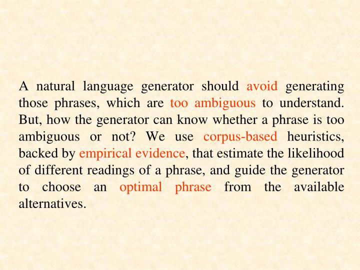 A natural language generator should