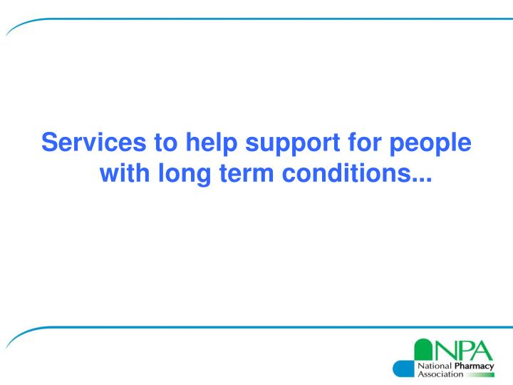Services to help support for people with long term conditions...