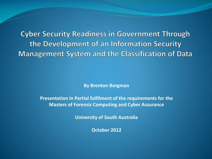 Cyber Security Readiness in Government Through the Development of an Information Security Management...