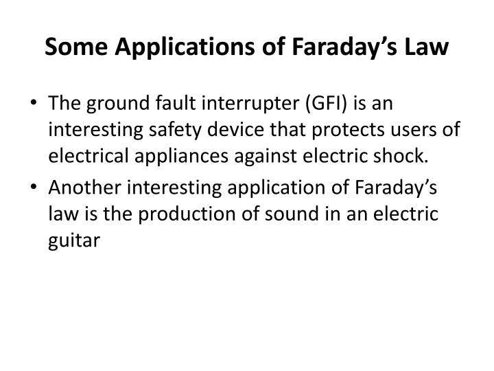 Some Applications of Faraday's Law