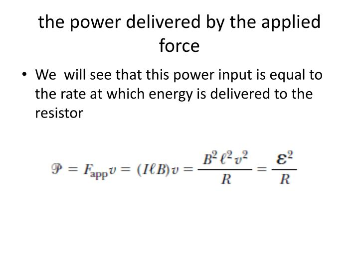 the power delivered by the applied force