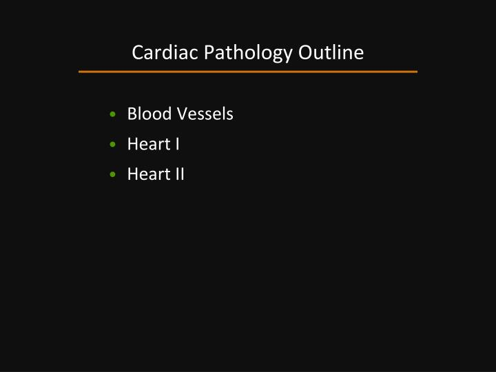 Cardiac pathology outline