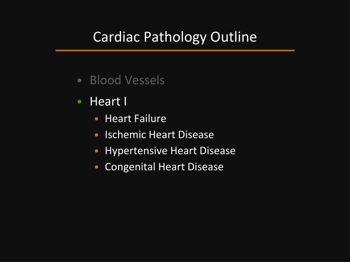 Cardiac pathology outline1