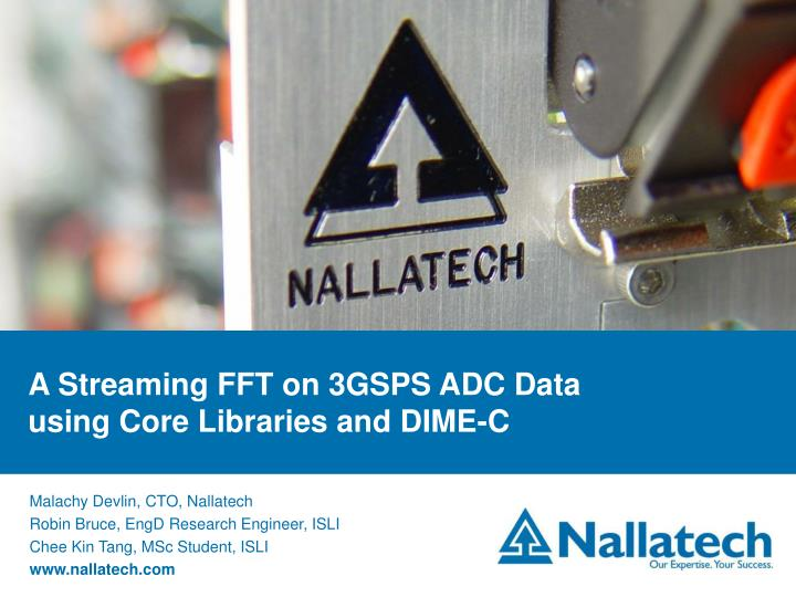 A streaming fft on 3gsps adc data using core libraries and dime c