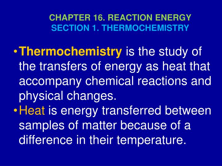 CHAPTER 16. REACTION ENERGY