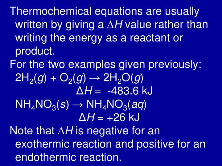 Thermochemical equations are usually written by giving a