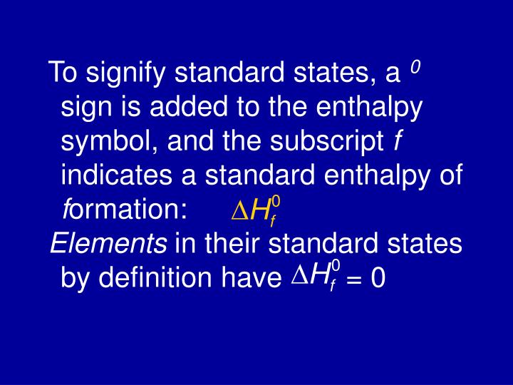 To signify standard states, a